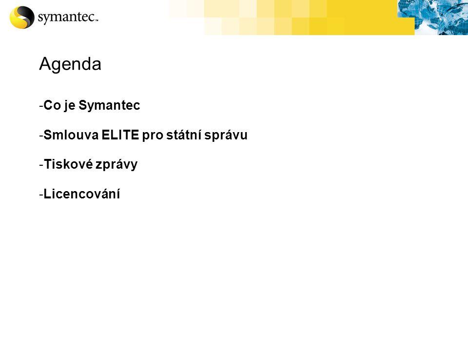 Agenda -Co je Symantec -Smlouva ELITE pro státní správu -Tiskové zprávy -Licencování