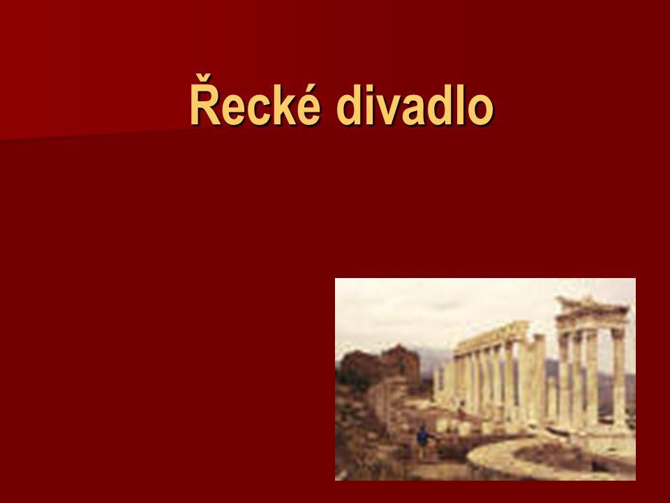 Vznik a rozvoj řeckého divadla Kolébkou divadla bylo Řecko, vyvinulo se zkostumních tanců, jež na počest Dionysa jakožto dárce vína byly provozovány.