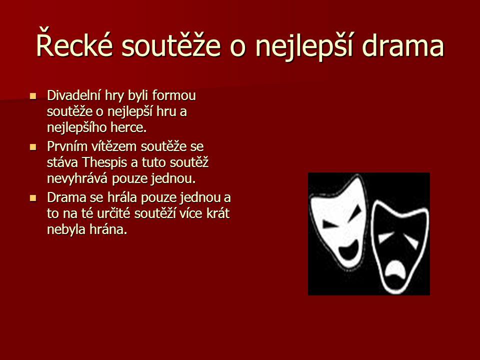 Řecké soutěže o nejlepší drama Divadelní hry byli formou soutěže o nejlepší hru a nejlepšího herce. Divadelní hry byli formou soutěže o nejlepší hru a