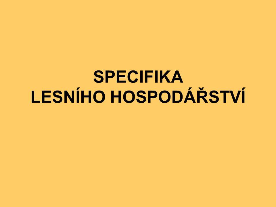 SPECIFIKA LESNÍHO HOSPODÁŘSTVÍ