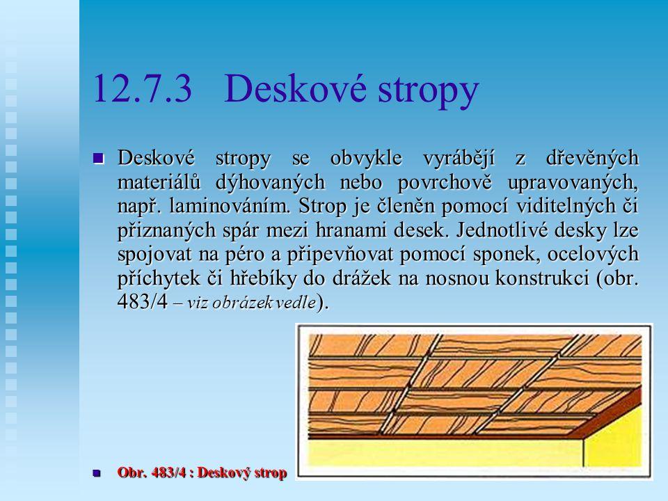 Stropy z prken Obr. 484/1 : Napojení stěn u prkenných stropů