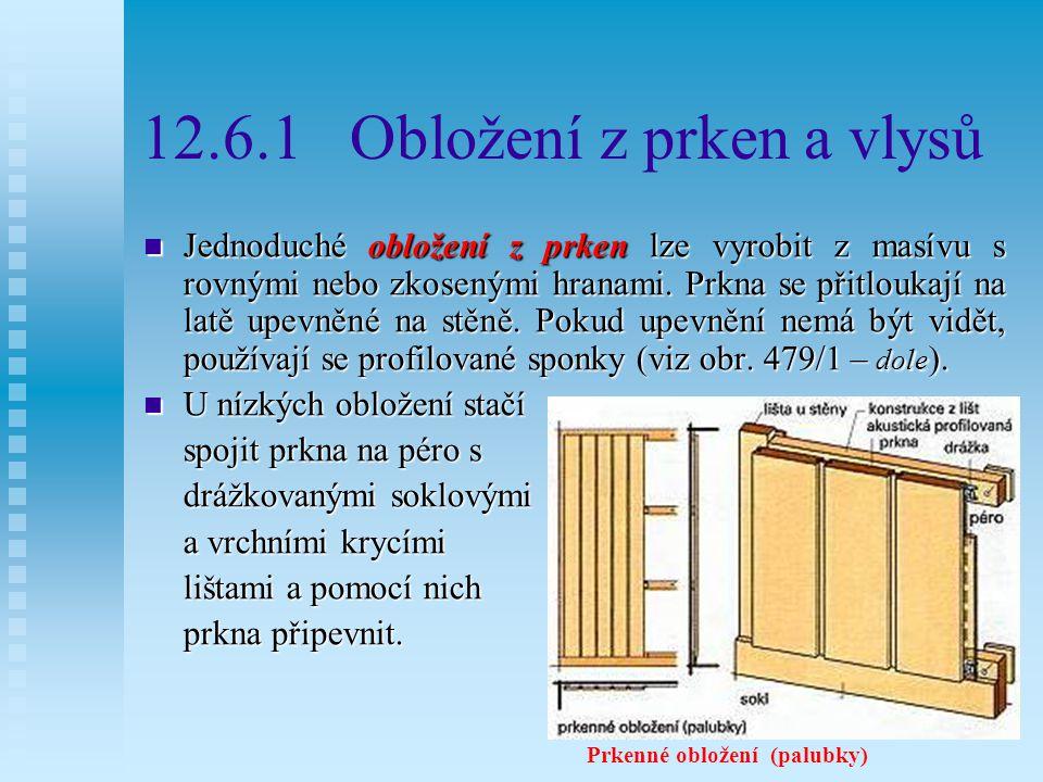 Obložení stěn Je výhodné dále rozvinout vodorovné členění, které již v místnosti je, např.