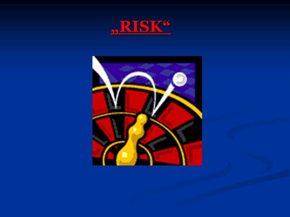 """""""RISK"""""""