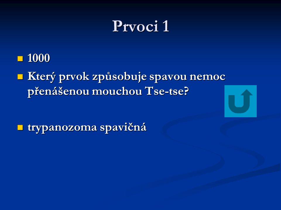 Prvoci 1 1000 1000 Který prvok způsobuje spavou nemoc přenášenou mouchou Tse-tse? Který prvok způsobuje spavou nemoc přenášenou mouchou Tse-tse? trypa