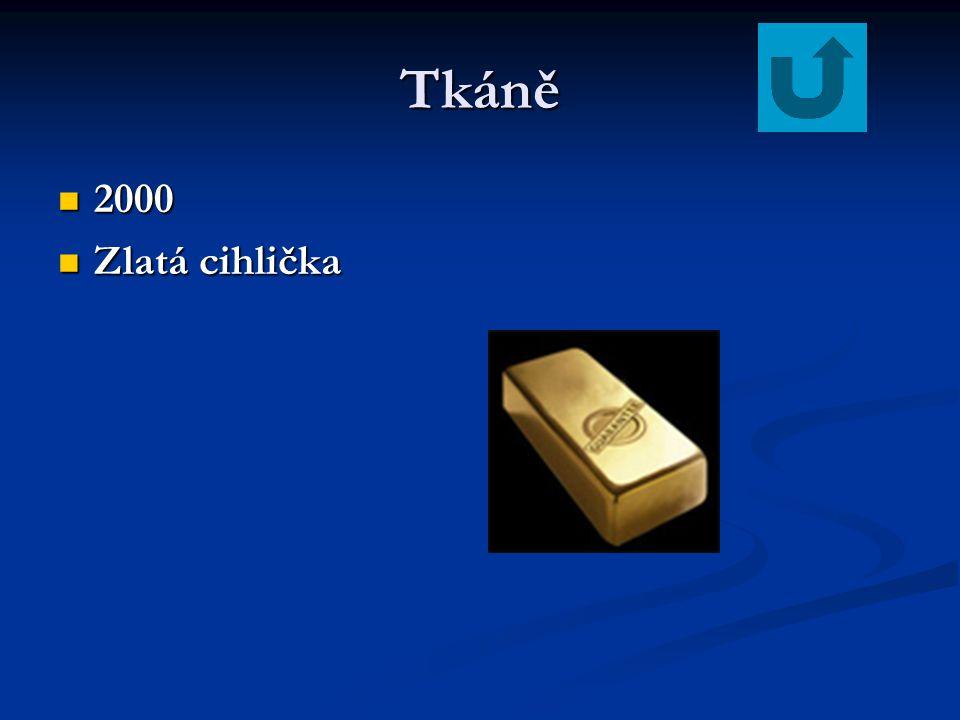 Tkáně 2000 2000 Zlatá cihlička Zlatá cihlička
