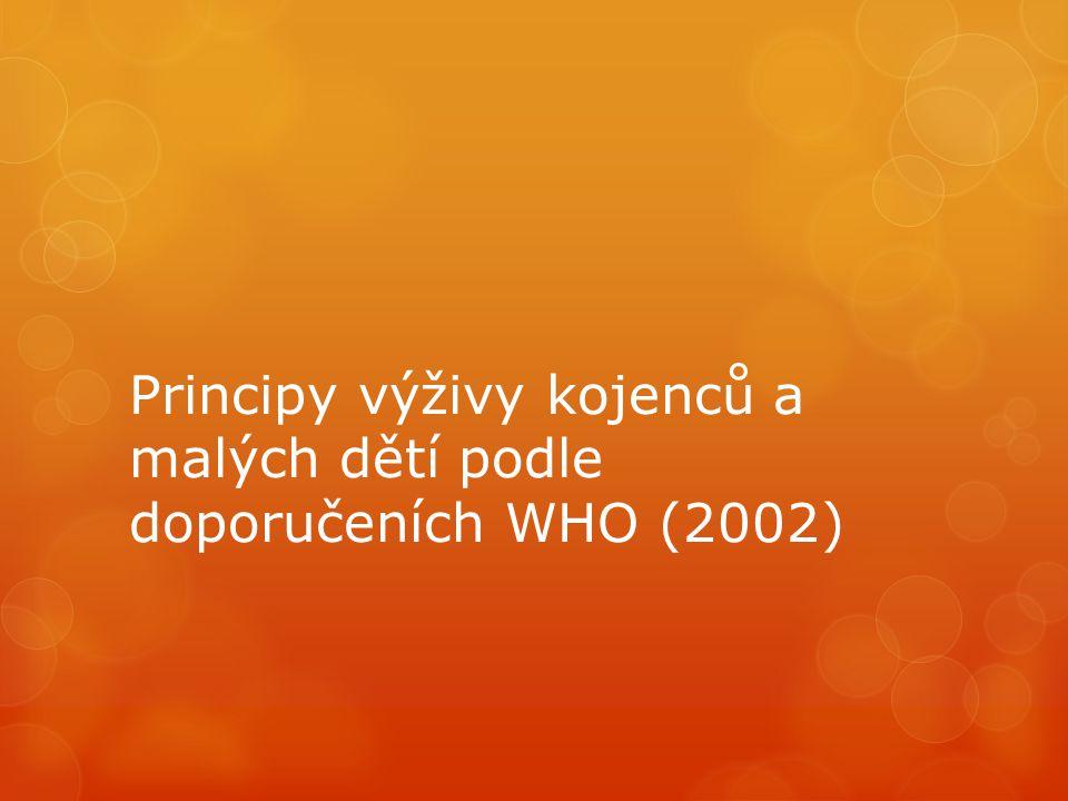 Principy výživy kojenců a malých dětí podle doporučeních WHO (2002)