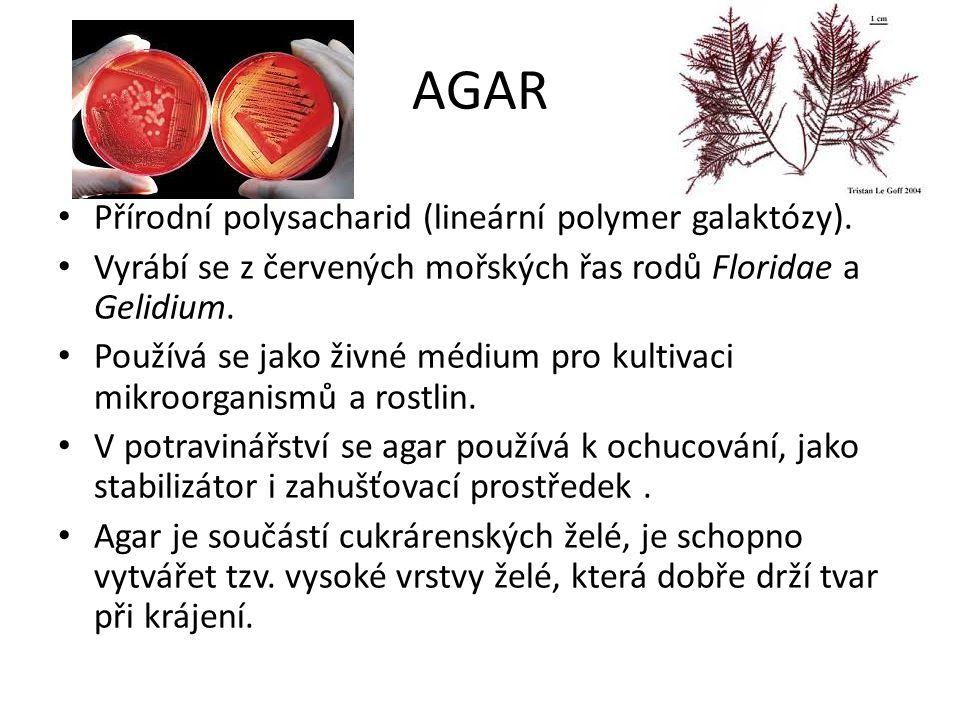 AGAR Přírodní polysacharid (lineární polymer galaktózy).