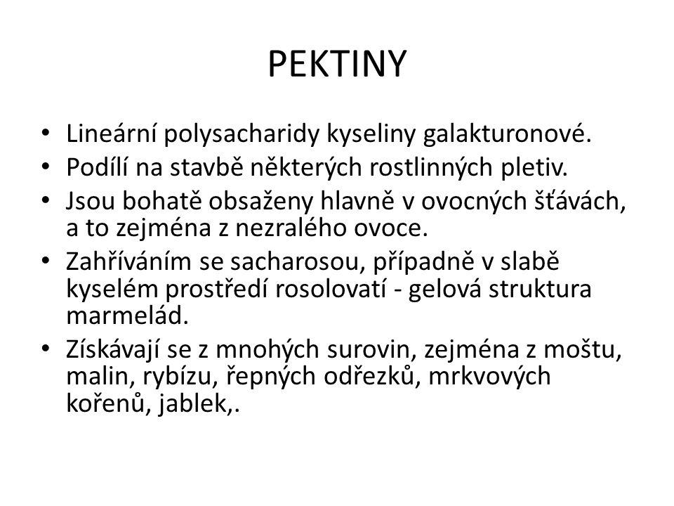 PEKTINY Lineární polysacharidy kyseliny galakturonové.