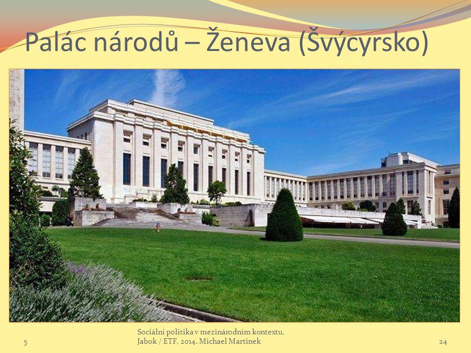 Palác národů – Ženeva (Švýcyrsko) 5 Sociální politika v mezinárodním kontextu.