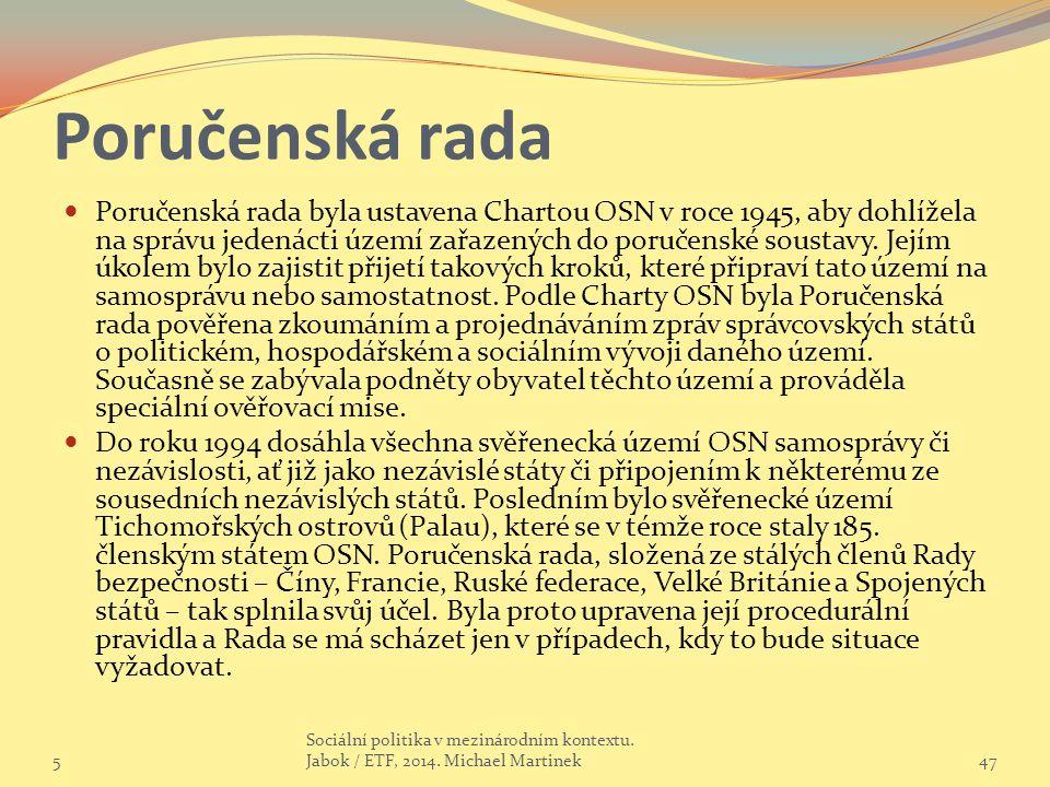 Poručenská rada Poručenská rada byla ustavena Chartou OSN v roce 1945, aby dohlížela na správu jedenácti území zařazených do poručenské soustavy.