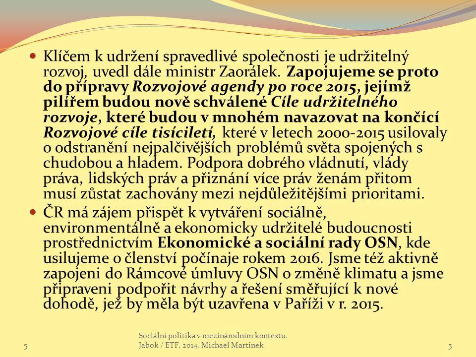Smlouva o obchodu se zbraněmi vstupuje v platnost po ratifikaci Českou republikou Ministr zahraničních věcí ČR Lubomír Zaorálek dne 25.