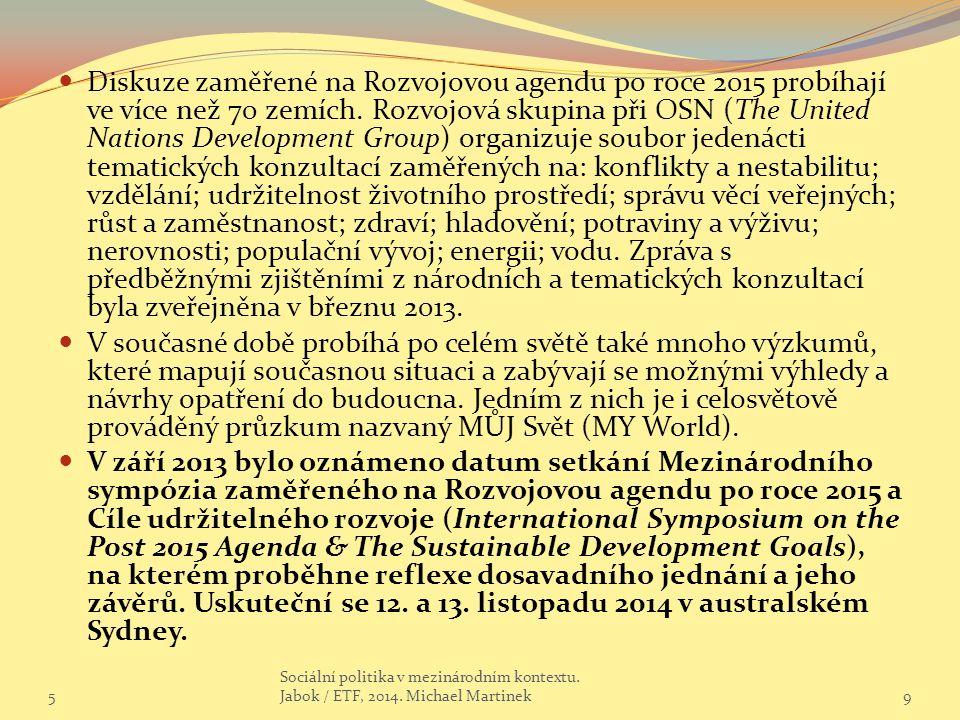 Diskuze zaměřené na Rozvojovou agendu po roce 2015 probíhají ve více než 70 zemích.