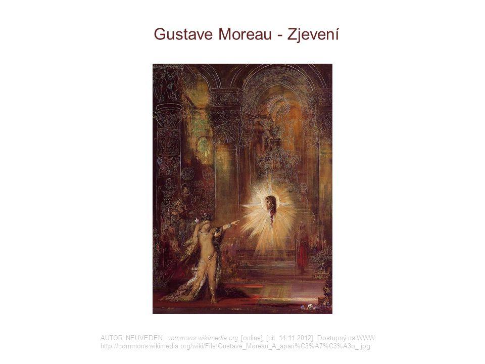 Gustave Moreau - Zjevení AUTOR NEUVEDEN. commons.wikimedia.org [online]. [cit. 14.11.2012]. Dostupný na WWW: http://commons.wikimedia.org/wiki/File:Gu