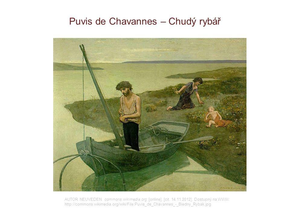 Puvis de Chavannes – Chudý rybář AUTOR NEUVEDEN. commons.wikimedia.org [online]. [cit. 14.11.2012]. Dostupný na WWW: http://commons.wikimedia.org/wiki