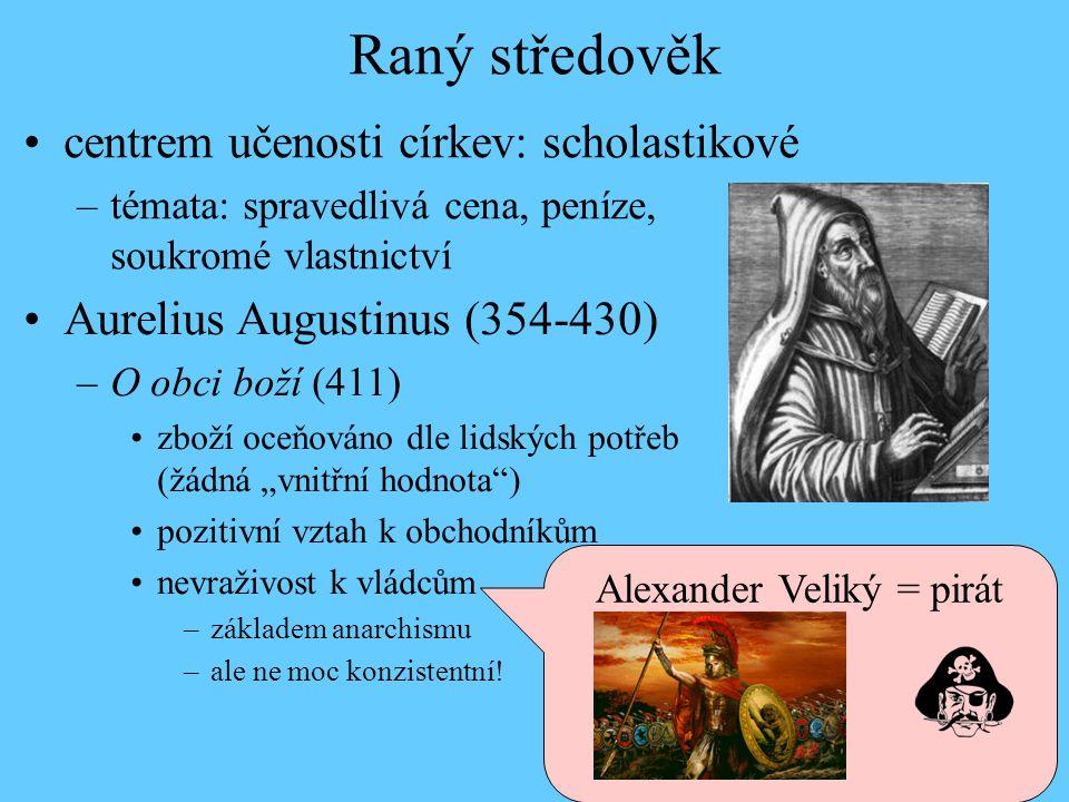 """Aurelius Augustinus (354-430) –O obci boží (411) zboží oceňováno dle lidských potřeb (žádná """"vnitřní hodnota"""") pozitivní vztah k obchodníkům nevraživo"""