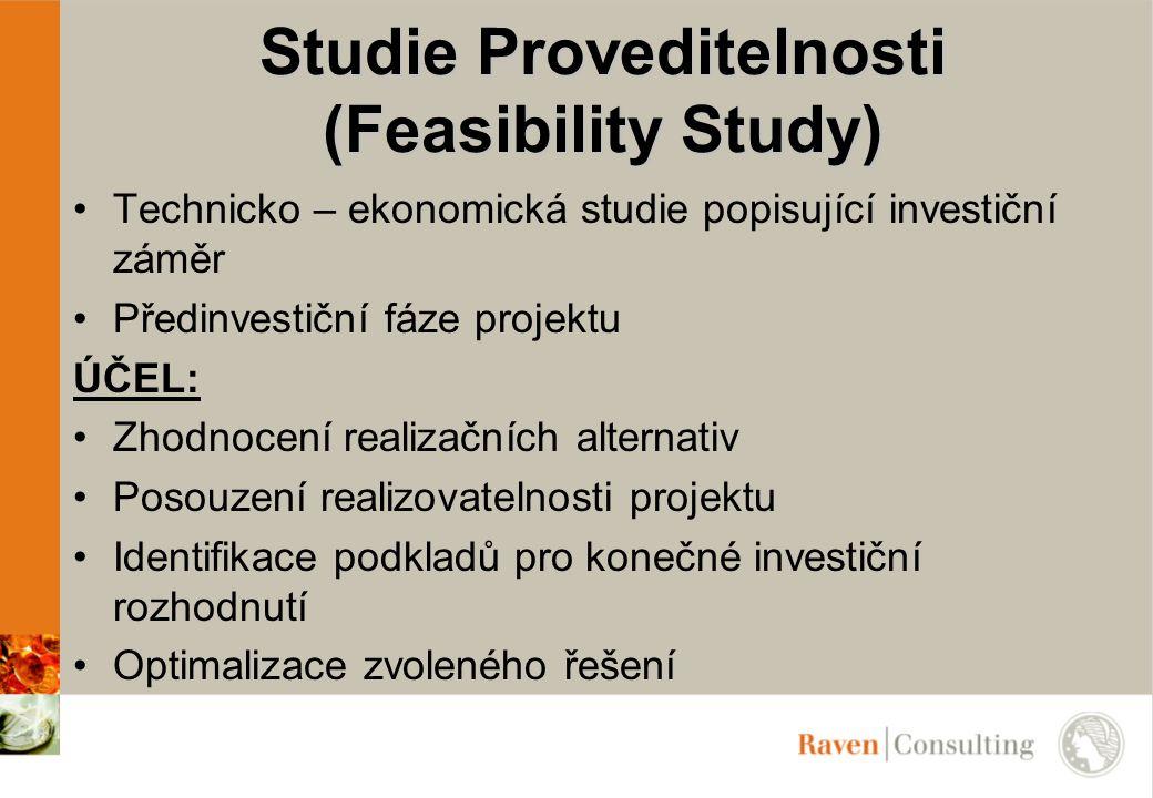 Technicko – ekonomická studie popisující investiční záměr Předinvestiční fáze projektu ÚČEL: Zhodnocení realizačních alternativ Posouzení realizovatel