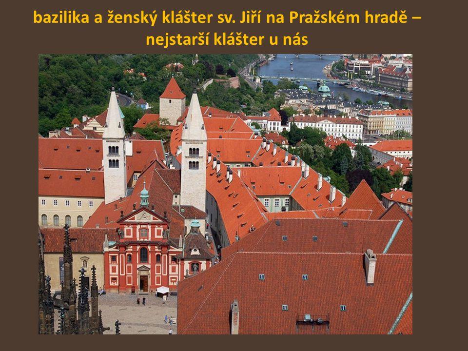 bazilika a ženský klášter sv. Jiří na Pražském hradě – nejstarší klášter u nás
