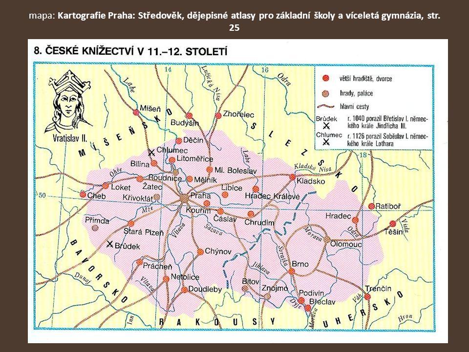 mapa: Kartografie Praha: Středověk, dějepisné atlasy pro základní školy a víceletá gymnázia, str. 25