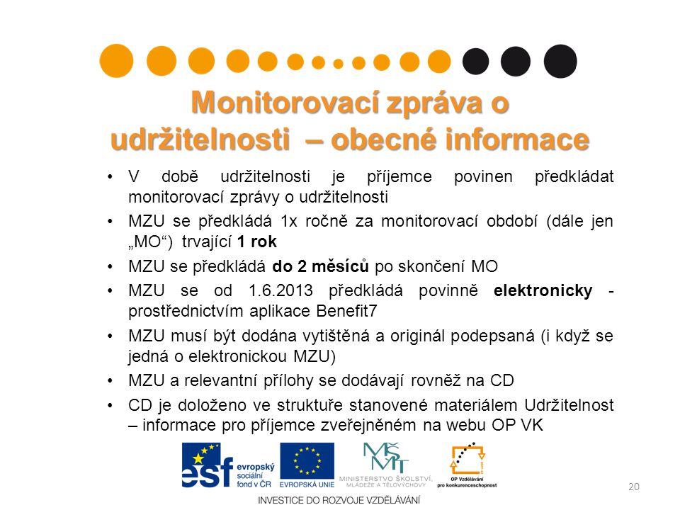 Monitorovací zpráva o udržitelnosti – obecné informace V době udržitelnosti je příjemce povinen předkládat monitorovací zprávy o udržitelnosti MZU se