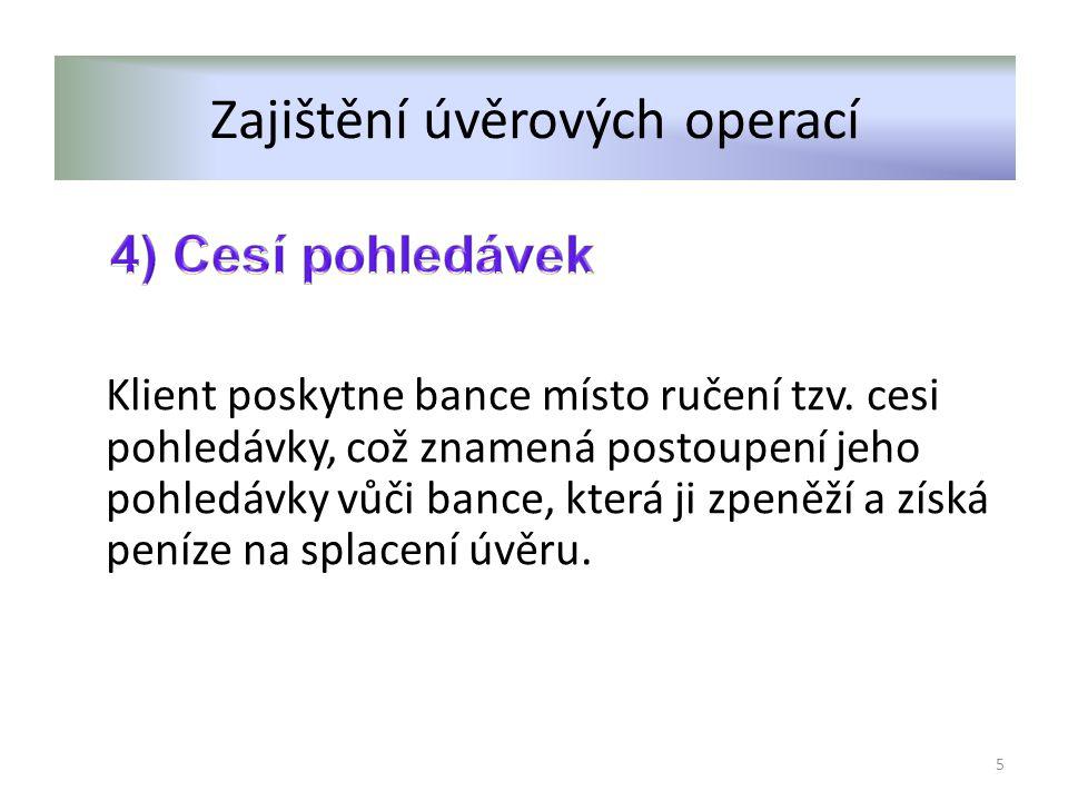 Neúčelové úvěry Poskytuje banka na cokoliv, např.