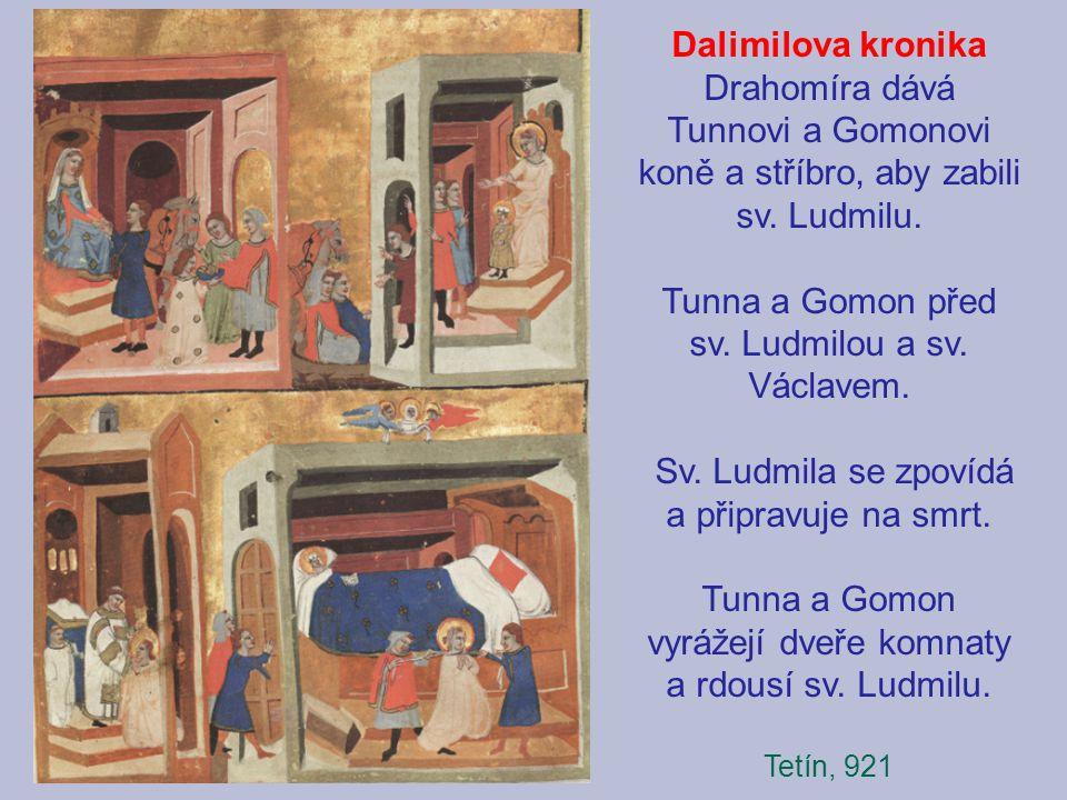 Dalimilova kronika Drahomíra dává Tunnovi a Gomonovi koně a stříbro, aby zabili sv. Ludmilu. Tunna a Gomon před sv. Ludmilou a sv. Václavem. Sv. Ludmi