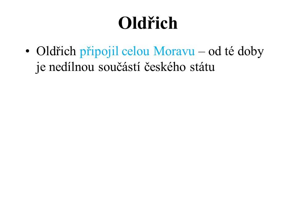 Oldřich Oldřich připojil celou Moravu – od té doby je nedílnou součástí českého státu