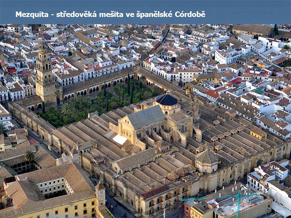 Mezquita - středověká mešita ve španělské Córdobě