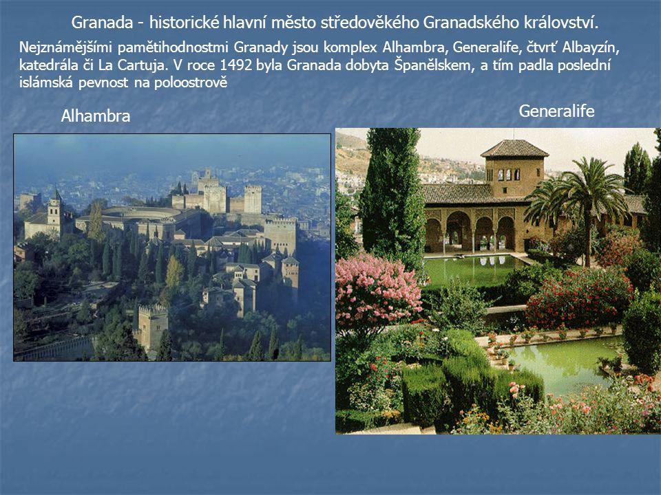 Granada - historické hlavní město středověkého Granadského království. Nejznámějšími pamětihodnostmi Granady jsou komplex Alhambra, Generalife, čtvrť