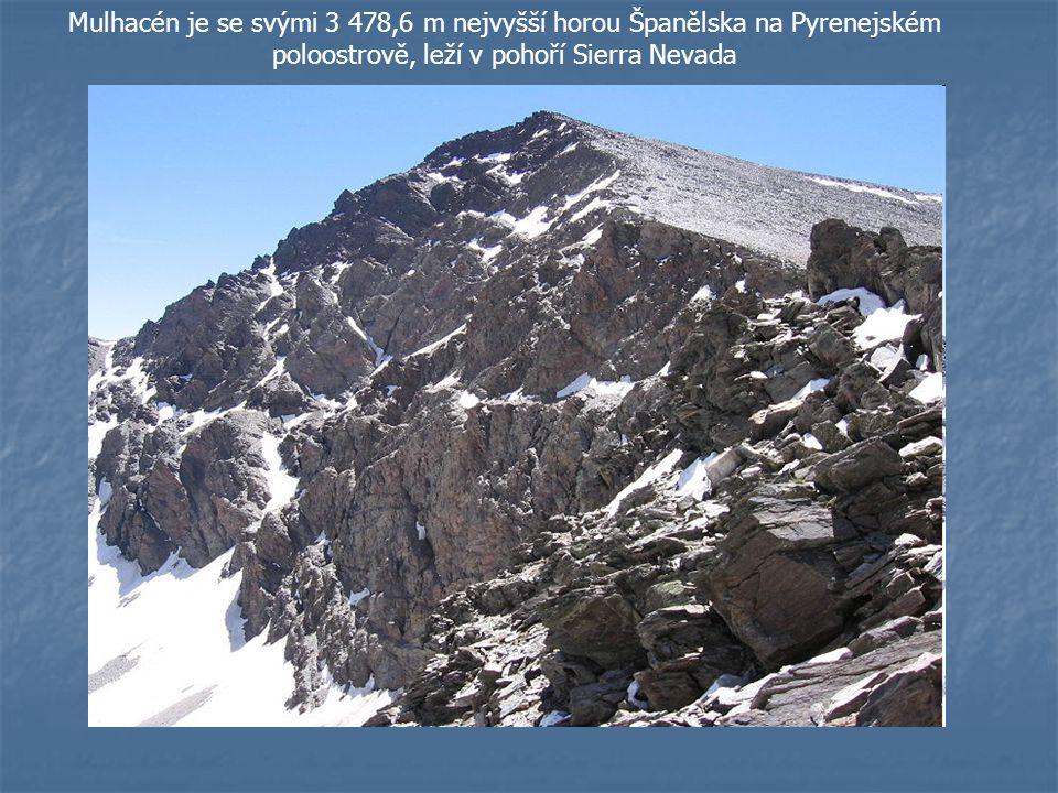 Mulhacén je se svými 3 478,6 m nejvyšší horou Španělska na Pyrenejském poloostrově, leží v pohoří Sierra Nevada