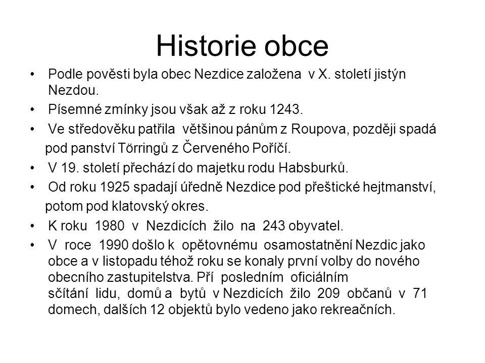 Historie obce Podle pověsti byla obec Nezdice založena v X.