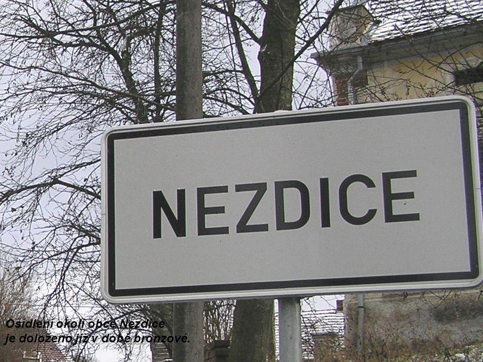 Osídlení okolí obce Nezdice je doloženo již v době bronzové.