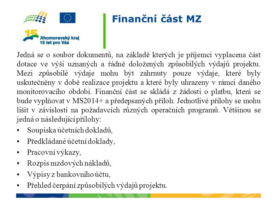 Finanční část MZ Jedná se o soubor dokumentů, na základě kterých je příjemci vyplacena část dotace ve výši uznaných a řádně doložených způsobilých výd