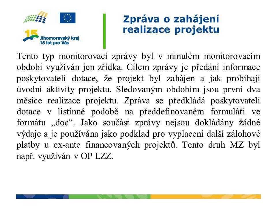 Průběžná monitorovací zpráva Jedná se o zásadní dokument, ve kterém příjemce v pravidelných intervalech informuje poskytovatele dotace o průběžném naplňování cílů projektu.