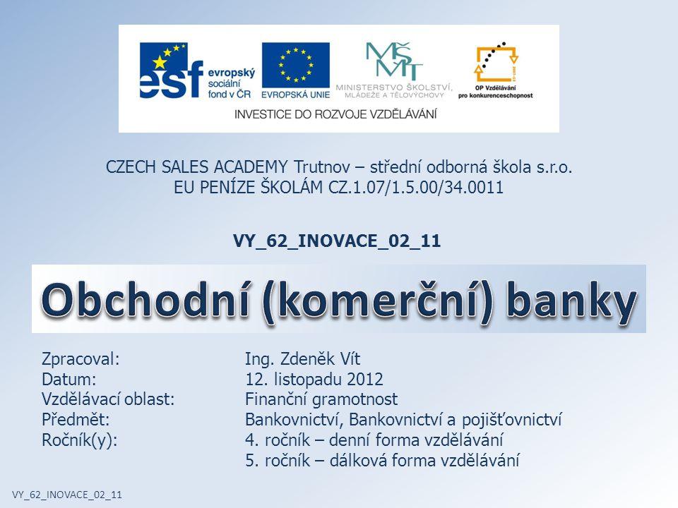 VY_62_INOVACE_02_11 CZECH SALES ACADEMY Trutnov – střední odborná škola s.r.o.