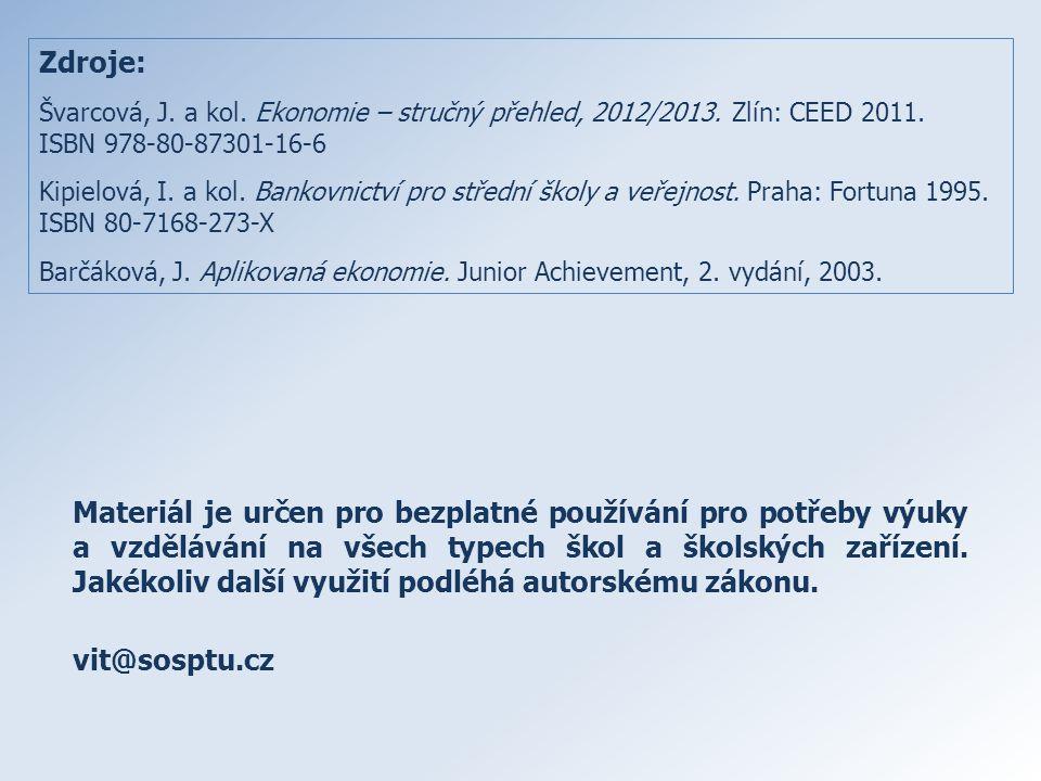Zdroje: Švarcová, J. a kol. Ekonomie – stručný přehled, 2012/2013.