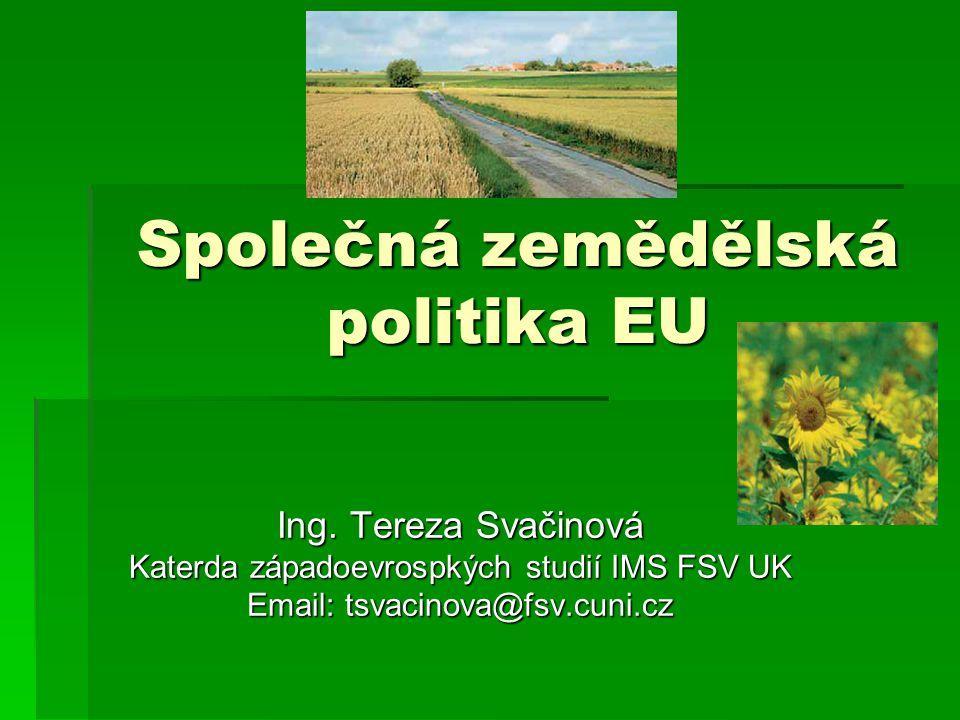 Obsah prezentace  Seznámení s problematikou SZP  Vznik a vývoj SZP  Základní principy a regulační mechanismy SZP  Reformy SZP  Charakteristika zemědělského sektoru EU, finanční rámec SZP 2007 – 2013  Společná rybářská politika  Shrnutí