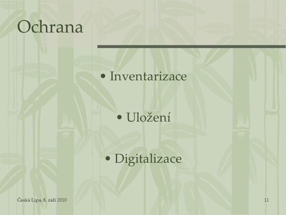 Česká Lípa, 8. září 201011 Ochrana Inventarizace Uložení Digitalizace