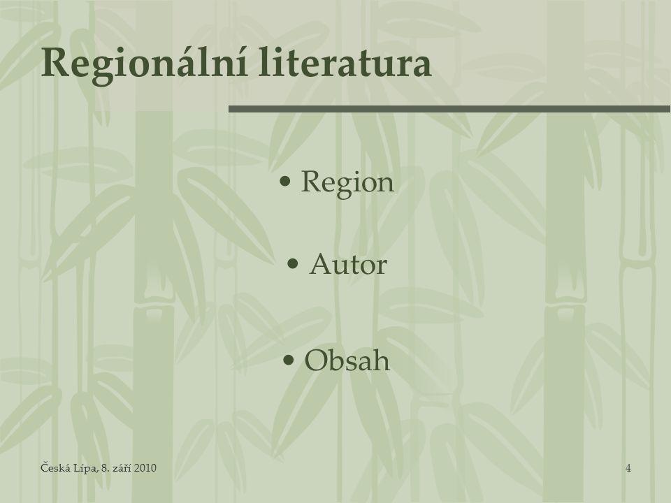 Česká Lípa, 8. září 20104 Regionální literatura Region Autor Obsah