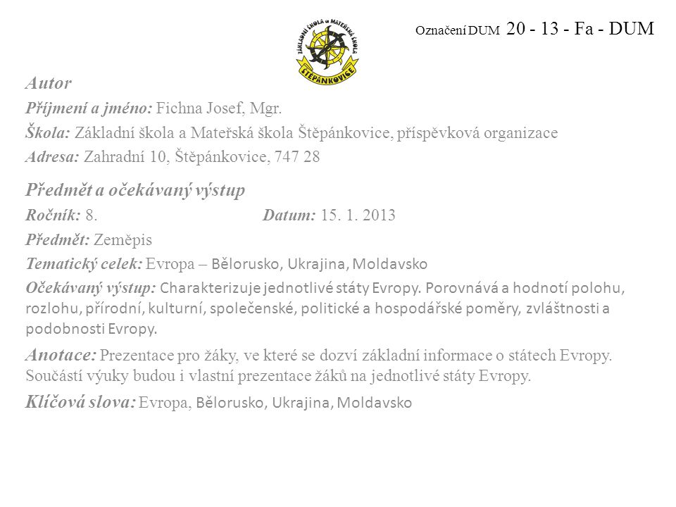 Označení DUM 20 - 13 - Fa - DUM Autor Příjmení a jméno: Fichna Josef, Mgr.