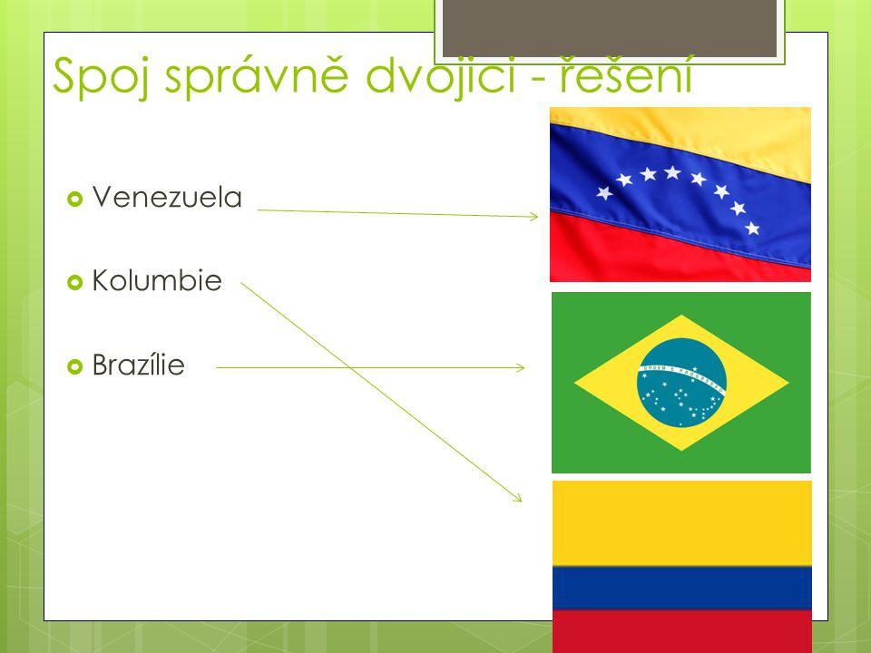 Spoj správně dvojici - řešení  Venezuela  Kolumbie  Brazílie
