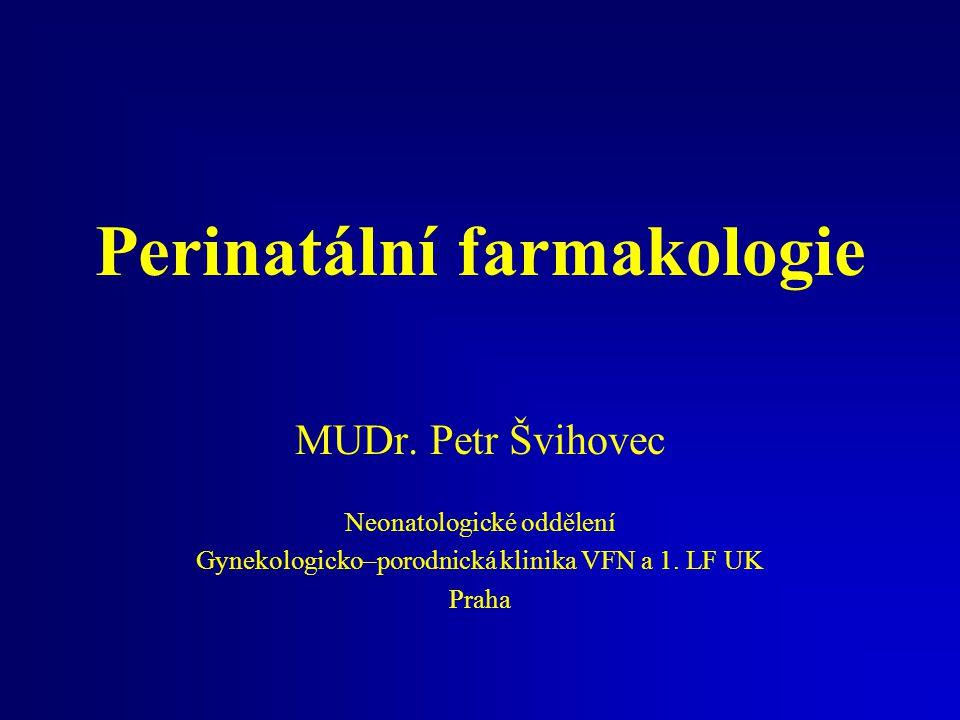 2 Problémy perinatální farmakologie Omezené zdroje informací –Technické potíže –Etické problémy –Nejednotná skupina pacientů –Patologické stavy Dlouhodobý vývoj –Akutní a chronická toxicita léčby