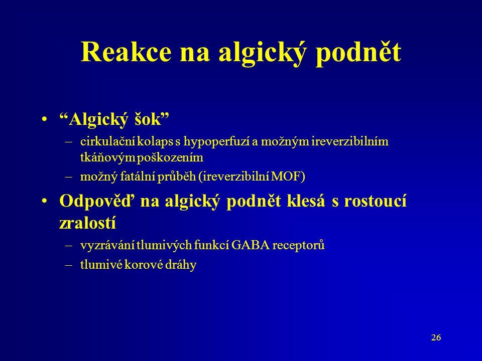 """26 Reakce na algický podnět """"Algický šok"""" –cirkulační kolaps s hypoperfuzí a možným ireverzibilním tkáňovým poškozením –možný fatální průběh (ireverzi"""