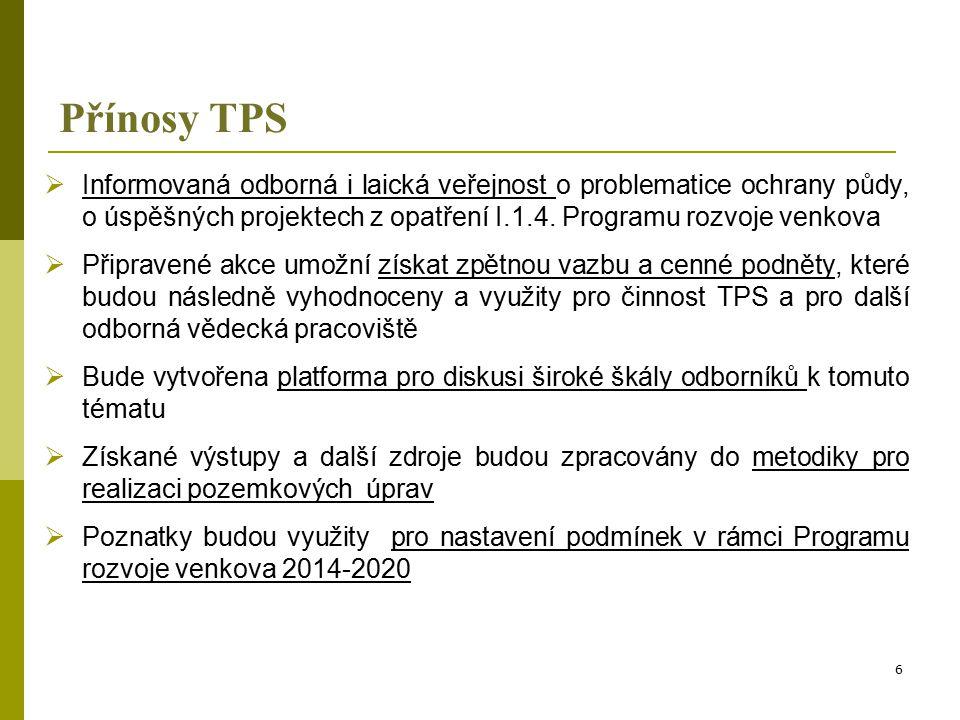 Přínosy TPS  Informovaná odborná i laická veřejnost o problematice ochrany půdy, o úspěšných projektech z opatření I.1.4.