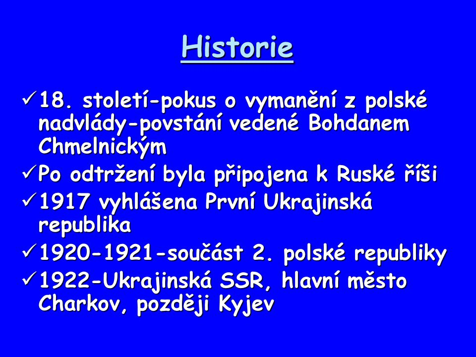 Historie 18. století-pokus o vymanění z polské nadvlády-povstání vedené Bohdanem Chmelnickým 18. století-pokus o vymanění z polské nadvlády-povstání v