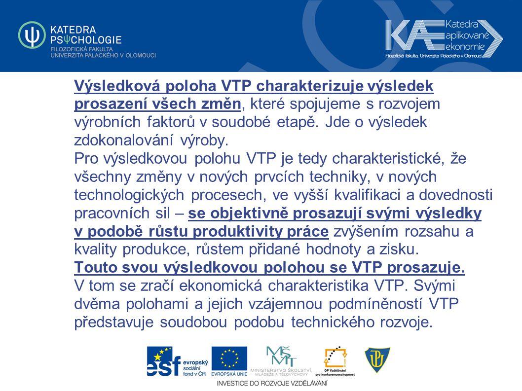 Výsledková poloha VTP charakterizuje výsledek prosazení všech změn, které spojujeme s rozvojem výrobních faktorů v soudobé etapě. Jde o výsledek zdoko