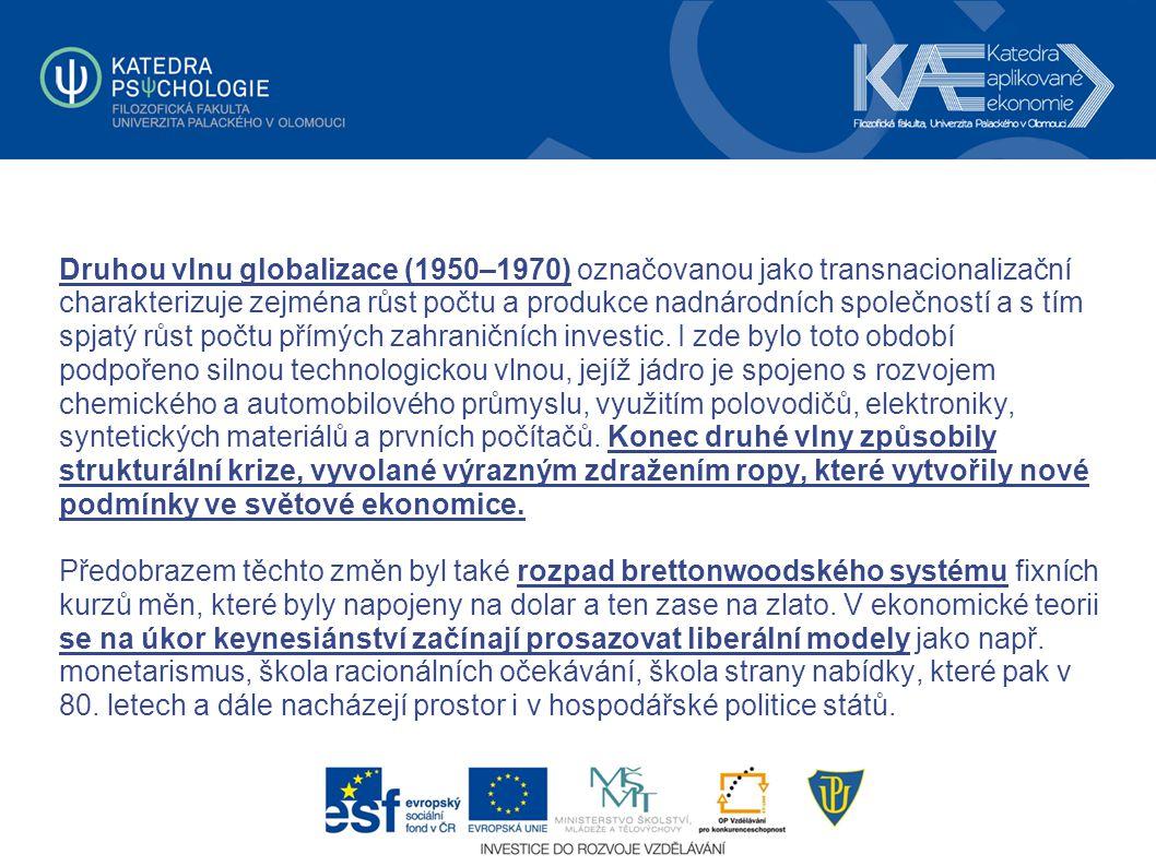 Druhou vlnu globalizace (1950–1970) označovanou jako transnacionalizační charakterizuje zejména růst počtu a produkce nadnárodních společností a s tím