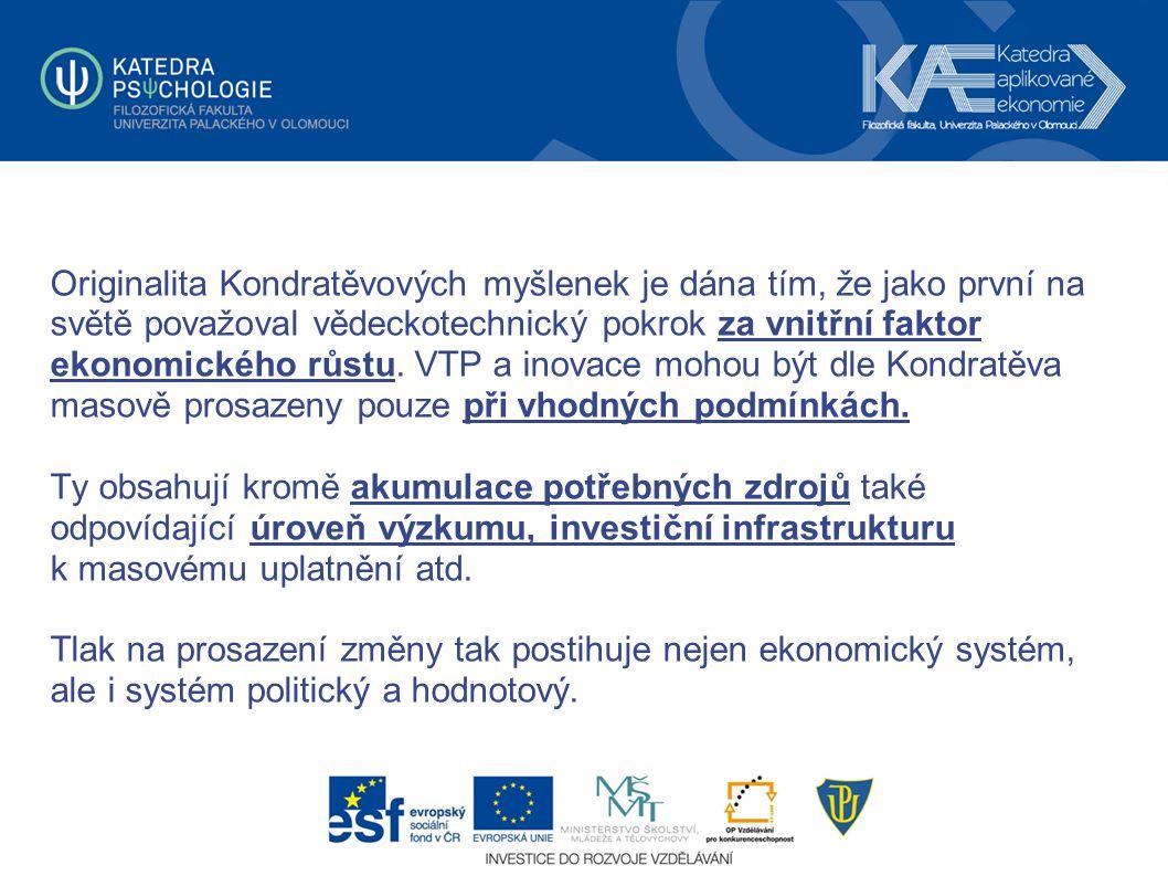 Originalita Kondratěvových myšlenek je dána tím, že jako první na světě považoval vědeckotechnický pokrok za vnitřní faktor ekonomického růstu. VTP a