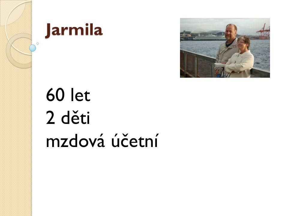 Jarmila 60 let 2 děti mzdová účetní