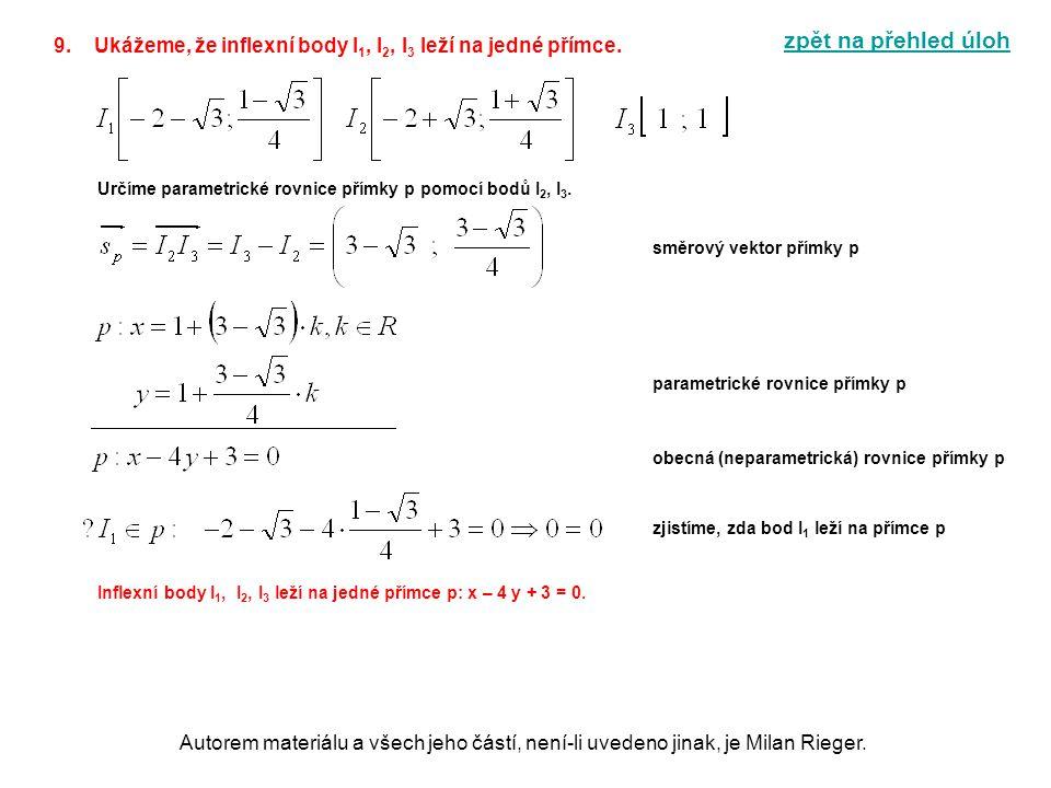Autorem materiálu a všech jeho částí, není-li uvedeno jinak, je Milan Rieger. 9.Ukážeme, že inflexní body I 1, I 2, I 3 leží na jedné přímce. zpět na
