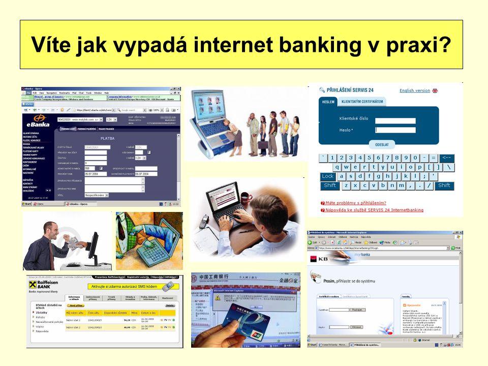 Víte jak vypadá internet banking v praxi